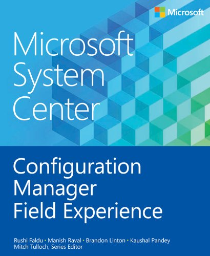 Microsoft System Center Configuration Manager Field Experience (Introducing) PDF