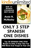 Top 30 SPANISH ONE DISH Recipes In Only 3 Steps That You Will Never Ever Forget For The Rest of Your Life (English Edition)