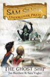 img - for The Ghost Ship (Sam Silver Undercover Pirate) book / textbook / text book