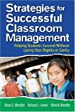 img - for Strategies for Successful Classroom Management: Helping Students Succeed Without Losing Your Dignity or Sanity book / textbook / text book