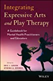 img - for Integrating Expressive Arts and Play Therapy with Children and Adolescents book / textbook / text book