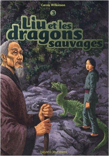 Liu et le vieux dragon n° 3 Liu et les dragons sauvages