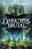 Darkness Brutal (The Dark Cycle)