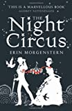 Erin Morgenstern The Night Circus by Morgenstern, Erin on 15/09/2011 1st (first) edition