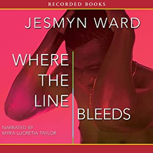 Where the Line Bleeds | [Jesmyn Ward]