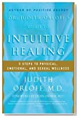 Dr. Judith Orloff&#039;s Guide to Intuitive Healing: 5 Steps to Physical, Emotional, and Sexual Wellness