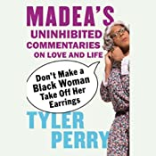 Don't Make a Black Woman Take Off Her Earrings | [Tyler Perry]