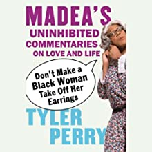 Don't Make a Black Woman Take Off Her Earrings (       UNABRIDGED) by Tyler Perry Narrated by Tyler Perry