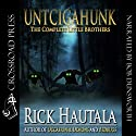 Untcigahunk: The Complete Little Brothers (       UNABRIDGED) by Rick Hautala Narrated by Bob Dunsworth