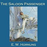 The Saloon Passenger | E. W. Hornung