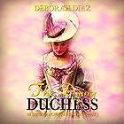 The Dying Duchess: The Southerton Mysteries, Book 3 Hörbuch von Deborah Diaz Gesprochen von: Richard D. Hurd