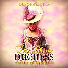 The Dying Duchess: The Southerton Mysteries, Book 3 Audiobook by Deborah Diaz Narrated by Richard D. Hurd