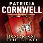 Book of the Dead: Kay Scarpetta, Book 15 (       ABRIDGED) by Patricia Cornwell Narrated by Mary Stuart Masterson