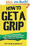 How to Get a Grip: Forget Namby-Pamby...