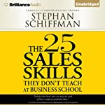 The 25 Sales Skills: They Don't Teach at Business School | Stephan Schiffman
