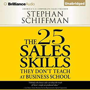 The 25 Sales Skills: They Don't Teach at Business School | [Stephan Schiffman]