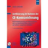 Zertifizierung im Rahmen der CE-Kennzeichnung: Konformitätsbewertung und Risikobeurteilung nach der Maschinenrichtlinie...