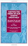 img - for Meeting the Needs of Our Clients Creatively: The Impact of Art and Culture on Care Giving (Death, Value and Meaning) book / textbook / text book