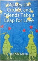 Mickey the Cricket and Friends Take a Leap for Love