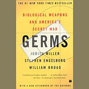 Germs: Biological Weapons and America's Secret War | [Judith Miller, Stephen Engelberg, William Broad]