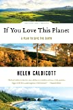 If You Love This Planet: A Plan to Save the Earth (Revised and updated)