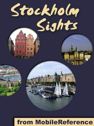 Stockholm Sights 2011: a travel guide to the top 45 attractions in Stockholm, Sweden (Mobi Sights)