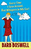 img - for Every Time I Turn Around, God Whispers in My Ear! book / textbook / text book