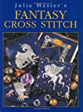 img - for Julie Hasler's Fantasy Cross Stitch book / textbook / text book