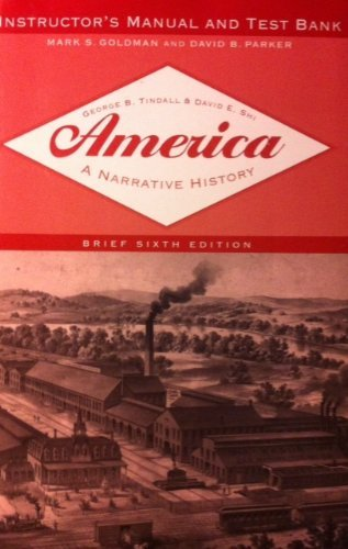 america-a-narrative-history-instructors-manual-and-test-bank-america-a-narrative-history-by-tindall-
