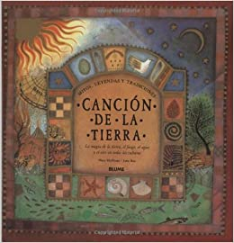 Canción de la tierra: Mitos, leyendas y tradiciones (Spanish Edition