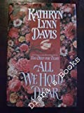 All We Hold Dear (0671736035) by Davis, Kathryn Lynn