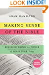 Making Sense of the Bible: Rediscover...
