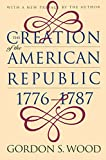 img - for The Creation of the American Republic, 1776-1787 book / textbook / text book