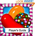 Candy Crush Saga: The Sweet, Tasty, D...