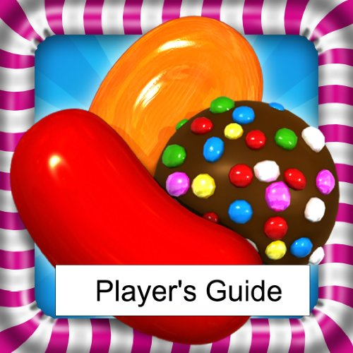 Aiza Adams - Candy Crush Saga: The Sweet, Tasty, Divine and Delicious Guide to Playing Candy Crush Saga - Tips and Hints!