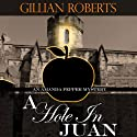 A Hole in Juan: An Amanda Pepper Mystery Audiobook by Gillian Roberts Narrated by Susan Denaker