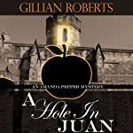 A Hole in Juan: An Amanda Pepper Mystery (       UNABRIDGED) by Gillian Roberts Narrated by Susan Denaker