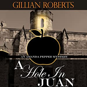 A Hole in Juan: An Amanda Pepper Mystery | [Gillian Roberts]