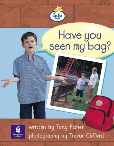 Info Trail Beginner: Have You Seen My Bag? (Literacy Land)