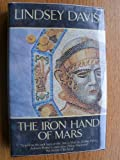The Iron Hand of Mars (0091753333) by Lindsey Davis