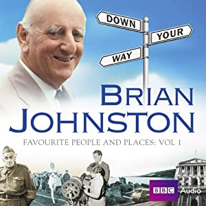 Brian Johnston's Down Your Way: Favourite People & Places Vol. 1 | [Barry Johnston]