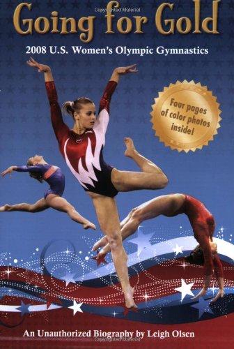 Going for Gold: The 2008 U.S. Women\'s Gymnastics Team
