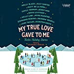 My True Love Gave to Me: Twelve Holiday Stories | Stephanie Perkins (editor)