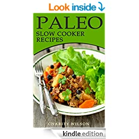 Paleo Slow Cooker Recipes: 50 Paleo Slow Cooker Meals That Will Be Ready When You Are (Paleo Recipes Book 2)