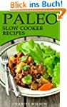 Paleo Slow Cooker Recipes: 50 Paleo S...