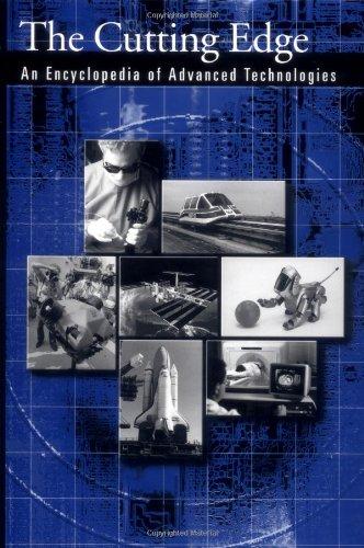 The Cutting Edge: An Encyclopedia Of Advanced Technologies