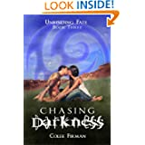 Chasing Darkness (Unbinding Fate Book Three)