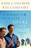 img - for Conquer Your Fear, Share Your Faith book / textbook / text book