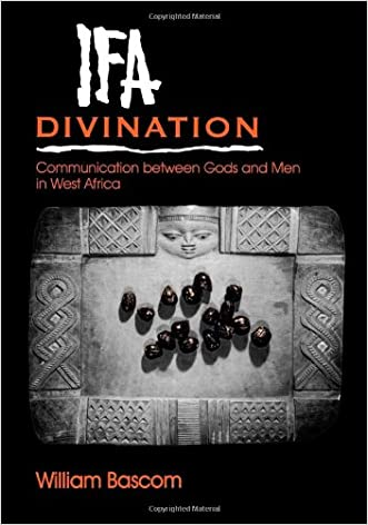 Ifa Divination: Communication between Gods and Men in West Africa (Midland Book) written by William W. Bascom