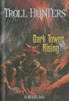 Dark Tower Rising (Troll Hunters)